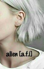 alien [a.f.i] by larryhugs_ariG