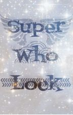 SuperWhoLock Daycare by OhMyLoki