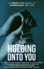 Holding Onto You by choeerunnisa