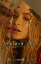 Without You {Lucaya love story} by prunellanane