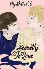 Secretly In Love (BoyxBoy) [Ongoing] by MyuDallisk06