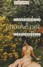 Unspoken Words √ by nichoLET_04