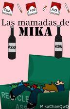 Las mamadas de Mika  by MikaChanQwQ