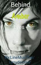 Behind amber eyes [Frerard Version] by LineMustDie