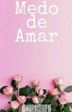 Medo de Amar by mariacorreaf