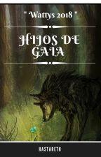 Hijos De Gaia ( Wattys 2018) by hastareth777