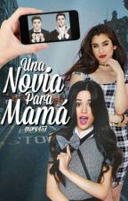 Una Novia Para Mamá by More457