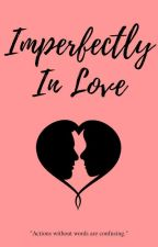 Imperfectly In Love by hoshilova