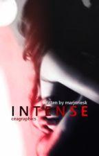Intense - EN RÉÉCRITURE  by Marjoriesk