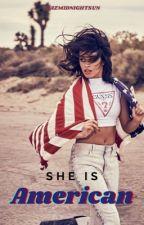 She's American • Camren by narajauregui
