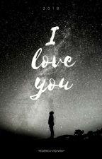 🌌I Love You(Dosogas,BNT, Etc y tú)🌌[CONTINUANDO Y EN EDICIÓN] by LaEradelOlimpo