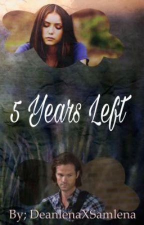 5 Years Left by DeanlenaxSamlena