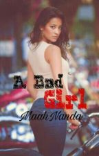 A Bad Girl ♘ Sashay(G!P) by MaahNanda