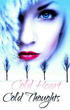 Cold Heart Cold Thoughts by LostGirl104