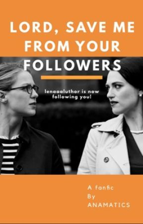 Lord, Save me from your Followers (a Supergirl Kara x Lena fanfic) by Anamatics