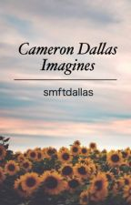 Cameron Dallas Imagines// smftdallas by smftdallas