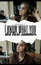 I Know What You Did Last Summer |S.M| by Boobeadallas