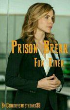 Prison Break ~Fox River~ by Countrysweetheart39