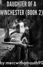 Daughter of a Winchester (Book 2) by mercwithamouth90