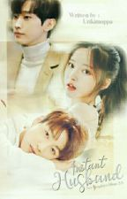 ⌈ ON-GOING ⌋ Instant Husband 즉석 남편 (Jungkook BTS) by urikimoppa