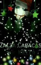 💜Zalza Caracas the Killer💜 by ZalzaCaracas