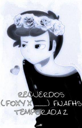 Recuerdos (FOXY X ___) FNAFHS T2 by RosemineLove
