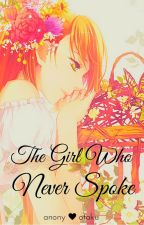 The Girl Who Never Spoke (discontinued) by anony_otaku