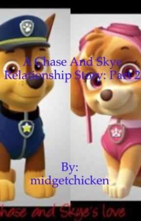 A Chase and Skye Relationship Story: Part 2 by maelan_dziedzic