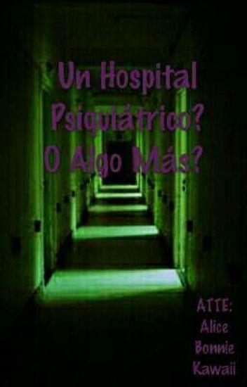 Un hospital Psiquiátrico? O Algo Mas?