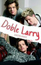 Doble Larry || Larry AU  by greenlarrie