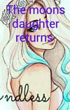 The moons daughter  returns   (😢 Discontinued 😭)  by XxElsawinterxX
