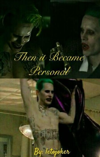 Then it Became Personal «JokerxReader»