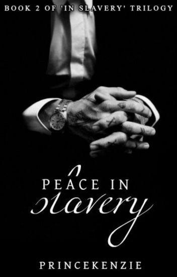 Peace In Slavery