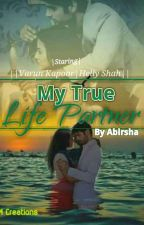My True Life Partner by Abirsha