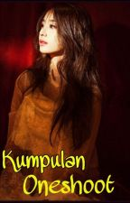 Kumpulan Oneshoot by chalistacheril