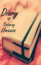 DIARY NG BABAENG UMAASA by yamtcsc17