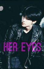 Her Eyes by Esraa_Sehun