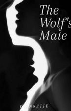 THE WOLF'S MATE 🥀 #wattys2018 by Diennettecavill