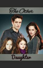 The Other Daughter  (Renesmee's Twin) by C_Mrn08