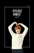 [OG]Trouble Maker▪jhs by mintyon-