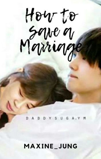 How to Save A Marriage- Yoonmin Fanfiction *myg  pjm