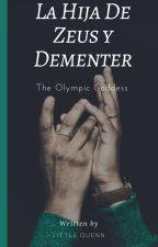 La Hija De Zeus y Deméter, Princesa Del Olimpo |Hermes y Tu| by ArtemisaWeasley