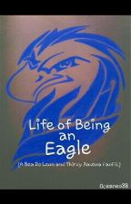 Life Of Being An Eagle (ThirBea Fanfic) by Oceaneo88