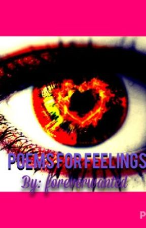 Poems for feelings by foreverwanted