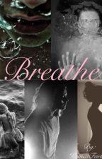 Breathe ( Harry Styles f.f) by KrmenFarkas