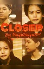 Closer - Ara Galang and Mika Reyes Oneshot by PlayerSlayer839