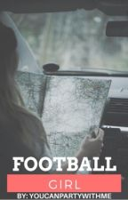 Football Girl by youcanpartywithme
