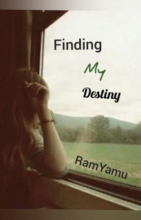 Finding My destiny by RamYamu