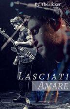 Lasciati Amare || Niall Horan || by TheFlicker_