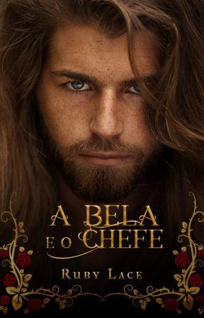 A Bela e o Chefe [REPOSTANDO] by RubyLace1